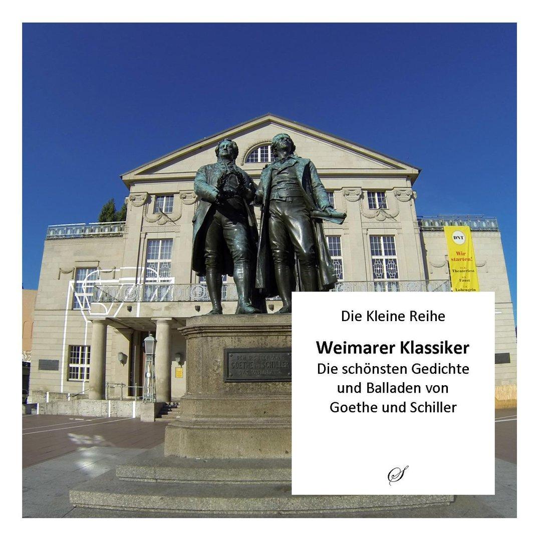 Weimer Klassiker Die Schönsten Gedichte Und Balladen Von Goethe Und Schiller